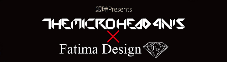 THE MICROHEAD 4NS × FatimaDesign
